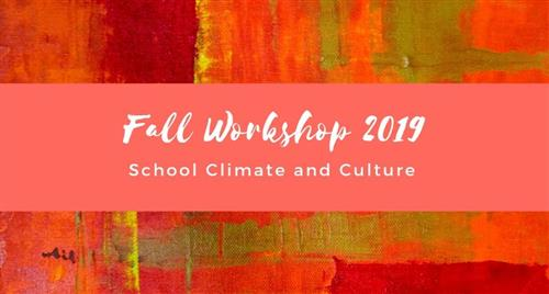 Fall Workshop: School Climate and Culture